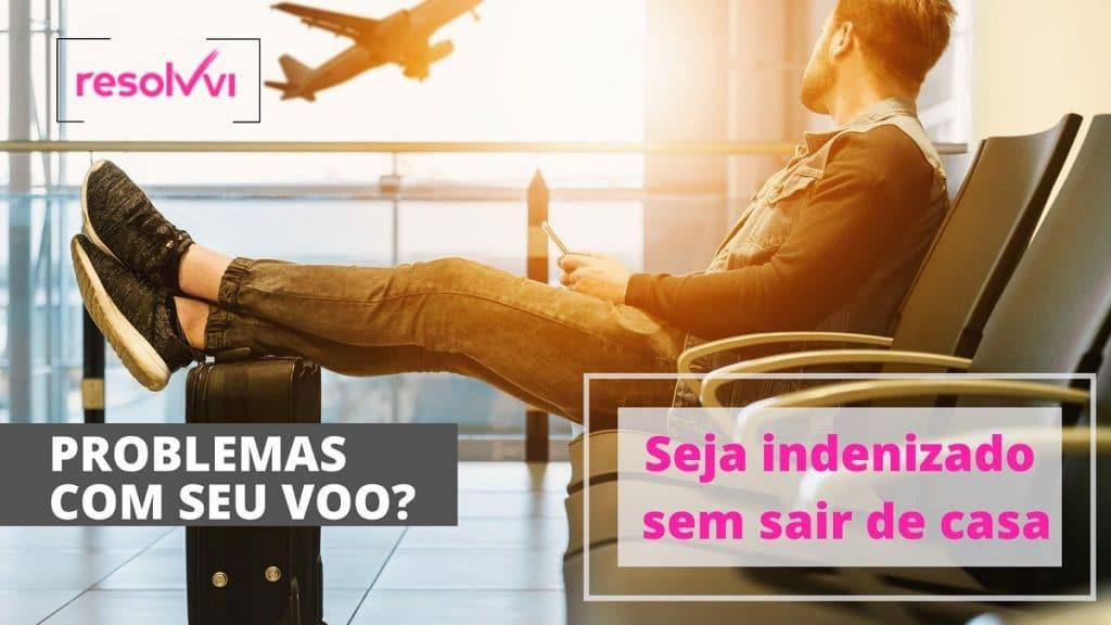 Indenização por problemas com voo sem sair de casa.
